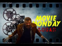 Movie Monday - Logan Review