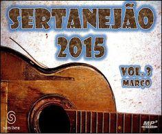 Baixar Sertanejão 2015: Março Vol. 03 - Baixeveloz