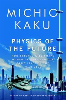 Physics of the Future: How Science Will Shape Human Destiny and Our Daily Lives by the Year 2100 by Michio Kaku (Author). Think about, in case you can, the world within the 12 months Great Books, New Books, Books To Read, This Is A Book, The Book, Science Books, Science Fiction, Mad Science, Science News