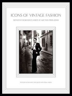 Icons of Vintage Fashion: Definitive Designer Classics at Auction 1900-1990 by P | eBay