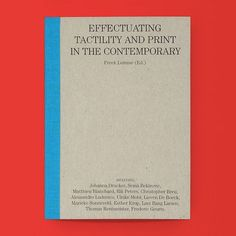 Effectuating Tactility and Print in the Contemporary