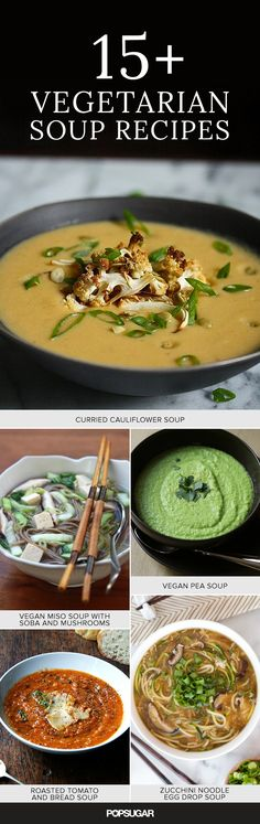 Instead of reaching for a can (or Tetra Pak), consider simmering up one of these vegetarian soup recipes. Ranging from a zucchini-noodle-bolstered egg drop soup to a comforting vegan chickpea option, there's a recipe to please pretty much any palate.