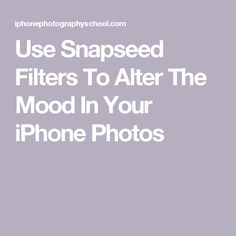 Use Snapseed Filters To Alter The Mood In Your iPhone Photos Vsco, Snapseed, Photo Look, Photography Tips, Filters, Photo Editing, Mood, App, Make It Yourself