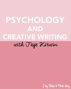 Psychology and Creative Writing with Faye Kirwin - http://jennybravobooks.com/blog/psychology-and-creative-writing