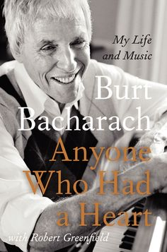 'Anyone Who Had a Heart: My Life and Music' by Burt Bacharach