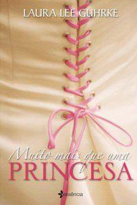 Muito Mais Que Uma Princesa