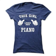This girl loves her PIANO - customized shirts #Tshirt #T-Shirts