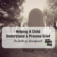 Nashville Moms Blog | Helping A Child Understand & Process Grief | Death of a Grandparent