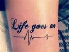 Life Goes On Quote Tattoo