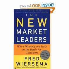 The New Market Leaders: Who's Winning and How in the Battle for Customers by Fred Wiersema. $17.99. Publisher: Free Press (August 27, 2002). Author: Fred Wiersema