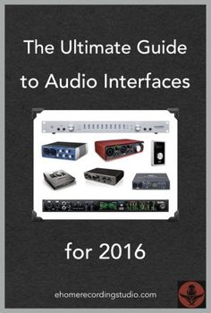The Ultimate Guide to Audio Interfaces for 2015