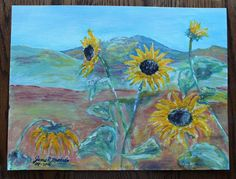 Painting~Acrylic~New~2016~SUNFLOWERS~Original~Signed~9x12~Unframed~LANDSCAPE