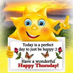 Today is a perfect day to just be happy. Have a wonderful Happy Thursday! Happy Thursday Images, Good Morning Snoopy, Thursday Greetings, Good Morning Happy Thursday, Happy Thursday Quotes, Happy Day Quotes, Thursday Humor, Thankful Thursday, Good Morning Good Night