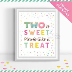 ★ Two is Sweet, Please Take a Treat Party Sign - Instant Download ★ You will receive 1 PDF file, contain design for making 8x10 sign, formatted on letter size paper. * This listing includes DIGITAL files only. No physical materials will be shipped. File is non editable. There will be