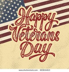 Happy Veterans Day. Hand drawn lettering phrase isolated on grunge background with USA flag. Design element for poster, greeting card. Vector illustration.