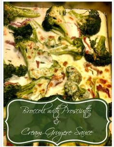 This Brocooli recipe is always a HUGE hit at our Dinner table. It's perfect for any holiday or a just because dinner! Take your Broccoli recipe to new heights this year when you try Broccoli with Prosciutto & Cream Gruyère sauce Great side dish recipe!