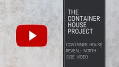 Container House Reveal: North Side Video - Small Scale Engineering Aluminium Sliding Doors, Wall Finishes, Shower Enclosure, Home Projects, Meant To Be, Cool Designs, Scale, Engineering, Container