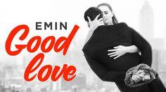 EMIN - GOOD LOVE - OFFICIAL VIDEO!!!