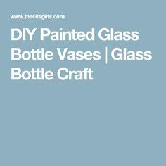 DIY Painted Glass Bottle Vases | Glass Bottle Craft