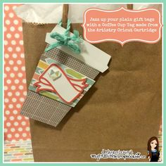 Coffee Cup Gift Tag with the CTMH Artistry Cricut Cartridge. Details on blog... www.MyPassionForScrapbooking.com