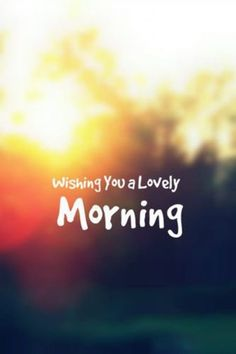 Good morning Images, We are sure that these morning images will enchant you, The best Good morning Quotes, morning messages, Good morning wishes. Good Morning Beautiful Text, Morning Love Text, Good Morning Funny, Good Morning Texts, Good Morning Sunshine, Good Morning Picture, Good Morning Love, Good Morning Messages, Good Morning Wishes