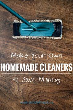 Make Your Own Homemade Cleaners - One of my favourite ways to save money is by making products from scratch that are normally bought at the store. Today, check out my favorite recipes for homemade cleaners!