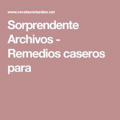 Sorprendente Archivos - Remedios caseros para