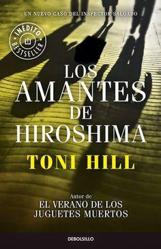 Los amantes de Hiroshima. Toni Hill. Debolsillo