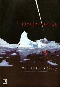 Matthew Reilly - Estação Polar