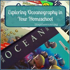 How to build a simple study in oceanography- Exploring Oceanography in Your Homeschool