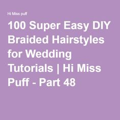 100 Super Easy DIY Braided Hairstyles for Wedding Tutorials | Hi Miss Puff - Part 48
