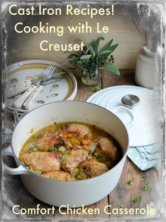 "Lavender and Lovage | Cast Iron Recipes! Cooking with ""Le Creuset"": Comfort Chicken Casserole 