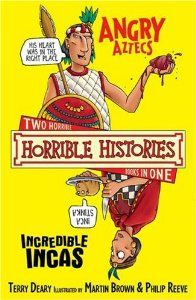 Angry Aztecs and the Incredible Incas (Horrible Histories 2 Bks in 1): Terry Deary: 9781407109916: Amazon.com: Books