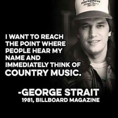 George I think you accomplished it Country Music Quotes, Country Music Artists, Country Songs, 80s Country, Country Life, Billboard Magazine, George Strait, King George, My Favorite Music