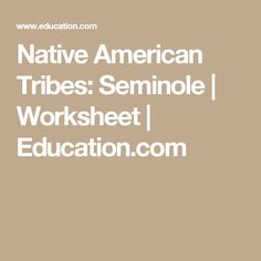 Native American Tribes: Seminole | Worksheet | Education.com