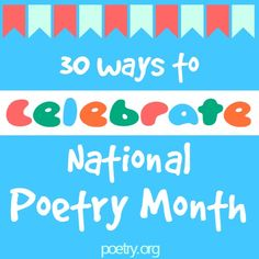 30 ways to celebrate National Poetry Month (April) | You'll find ideas that appeal to kids, teens, and adults!