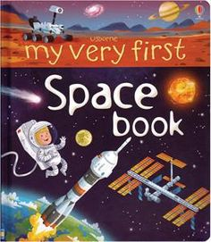 """""""My very first space book"""" at Usborne Children's Books The Body Book, Space Books, Preschool Kindergarten, Preschool Curriculum, Homeschooling, Family Game Night, Space Travel, New Words, Great Books"""