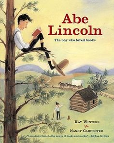 In a tiny log cabin a boy listened with delight to the storytelling of his ma and pa. He traced letters in sand, snow, and dust. He borrowed books and walked miles to bring them back. When he grew up, he became the sixteenth president of the United States. His name was Abraham Lincoln.