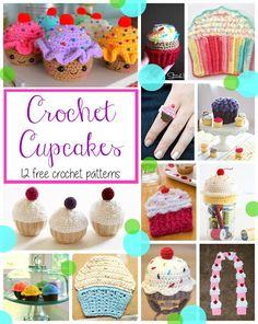 Crochet Cupcakes...12 Delicious Patterns (Fiber Flux...Adventures in Stitching)