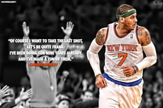 Carmelo Anthony Quote.