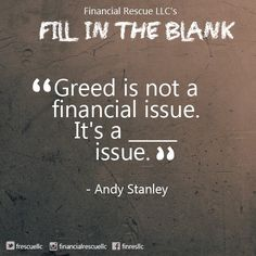 """Can you fill in the blank without the help from Google? Comment the answer below! """"Greed is not a financial issue. It's a _______ issue."""" a. mental b. heart c. behavior d. character #fillintheblank #quote #financialrescuellc"""
