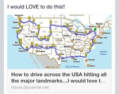 How to Drive across the USA hitting all the major landmarks. This would be a fun summer-long road trip. Talk about the ultimate road trip! Only one year and three months till our road trip! Vacation Destinations, Dream Vacations, Vacation Trips, Vacation Spots, Vacation Travel, Vacation Places, Vacation Ideas, Places To Travel, Places To See