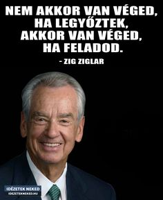 Zig Ziglar, Thoughts, Humor, Motivation, Words, Quotes, Quotations, Humour, Funny Photos