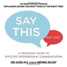 Say This--NOT THAT: Power phrases designed to help you communicate with power, tact, and finesse, along with danger phrases to avoid at all costs: Dan O'Connor: 9781463526924: Amazon.com: Books