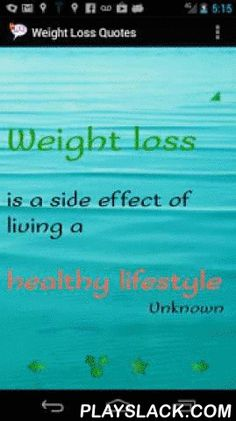Weight Loss Quotes  Android App - playslack.com ,  Let's face it, achieving your goals is difficult. If you're trying to lose those extra few pounds, or want to get healthy for yourself and your loved ones, these motivational quotes will inspire you, and instill the confidence you need to break through any obstacles in your path. The quotes focus on all things pertaining to losing those extra pounds including: dieting, eating right, working out, motivation, and inspiration.Ready to make a…