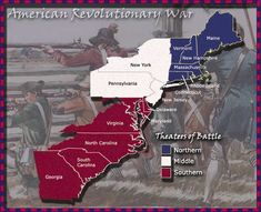 Map showing the 3 American Revolutionary War Theaters of Battle