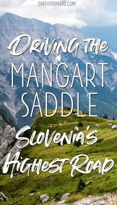 How to drive to the Mangart Saddle, the highest road in Slovenia. #mangart #mangartsaddle #slovenia #roadtrip