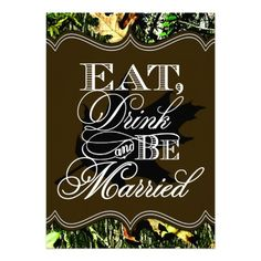 Hunting Themed Wedding Invitations | Eat Drink Married Hunting Camo Wedding Invitations from Zazzle.com