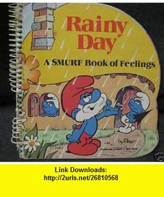 Rainy day A Smurf book of feelings (9780394851396) Peyo , ISBN-10: 0394851390  , ISBN-13: 978-0394851396 ,  , tutorials , pdf , ebook , torrent , downloads , rapidshare , filesonic , hotfile , megaupload , fileserve
