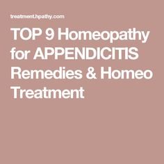 TOP 9 Homeopathy for APPENDICITIS Remedies & Homeo Treatment